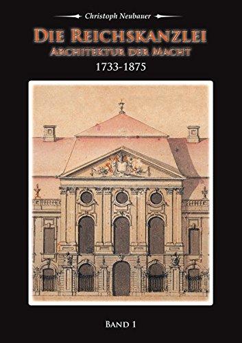 die-reichskanzlei-architektur-der-macht-band-1-1733-1875