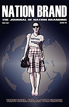 Nation Brand, The Journal of Nation Branding by [Steen Ph.D., Tracy, Lincoln, Tom]