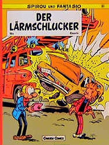Spirou und Fantasio, Carlsen Comics, Bd.30, Der Lärmschlucker Taschenbuch – 2001 Cauvin Nic Der Lärmschlucker 3551012334