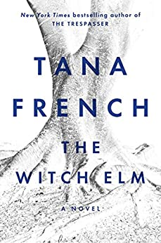 The Witch Elm: A Novel by [French, Tana]