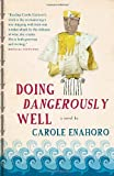 Doing Dangerously Well, Carole Enahoro, 0307356914
