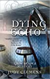 Dying Echo: A Grim Reaper Mystery (The Grim Reaper Series Book 4)