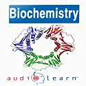 Introduction to Biochemistry : AudioLearn Follow-Along Manual Audiobook by AudioLearn Editors Narrated by AudioLearn Voice Over Team