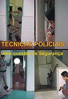 Técnicas Policiais - Uma questão de Segurança por [Franco, Paulo Ricardo Pinto, Cruz, Valdir Silva da, Leal, Josué Lopes, Ferreira, Rubens Ariel]