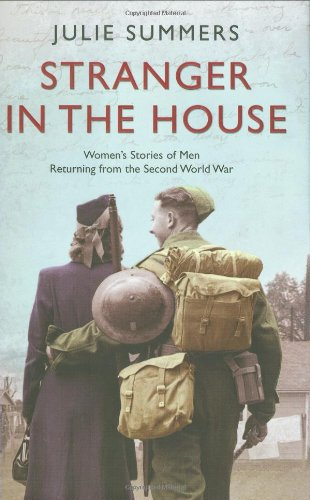 Stranger in the House: Women's Stories of Men Returning from the Second World.