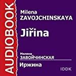 Jirina [Russian Edition] | Milena Zavojchinskaya