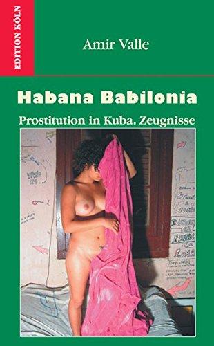 Habana Babilonia. Prostitution in Kuba. Zeugnisse
