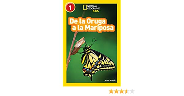 National Geographic Readers: De la Oruga a la Mariposa (Caterpillar to Butterfly) (Spanish Edition) - Kindle edition by Laura Marsh.