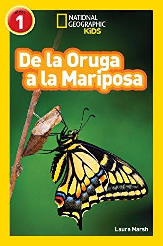 National Geographic Readers: De la Oruga a la Mariposa (Caterpillar to Butterfly) (
