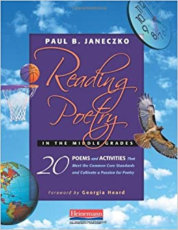 Reading Poetry in the Middle Grades: 20 Poems and Activities That Meet the Common Core Standards and Cultivate a Passion for Poetry: Amazon.es: Paul B. ...
