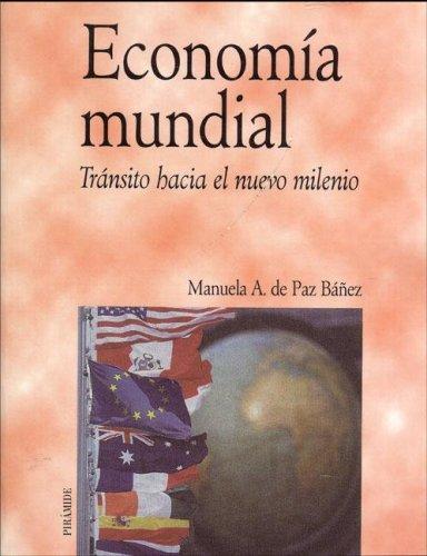 Economia mundial (Economia Y Empresa): Amazon.es: A.De La Paz Bañez: Libros