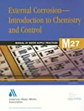 External Corrosion: Introduction to Chemistry and Control, Awwa, 0898673666