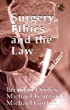 Surgery, Ethics and the Law, Dooley, Brendan J. and Fearnside, Michael R., 0867930217