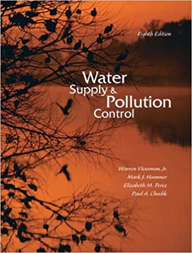 Water supply and pollution control 8th edition warren viessman jr water supply and pollution control 8th edition warren viessman jr mark j hammer elizabeth m perez paul a chadik 9780132337175 amazon books fandeluxe Image collections