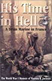 img - for His Time in Hell: A Texas Marine in France The World War I Memoir of Warren R. Jackson book / textbook / text book