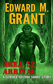 Area 52: Arrival by [Grant, Edward M.]