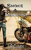 Smoke and Mirrors (Hollywood Knights Book 1)