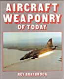 Aircraft Weaponry of Today, Roy Braybrook, 0854296344