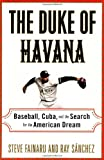 The Duke of Havana, Steve Fainaru and Ray Sanchez, 0375503455