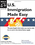 U. S. Immigration Made Easy, Ilona M. Bray, 1413304095