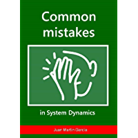 Common mistakes in System Dynamics: Manual to create simulation models for business dynamics, environment and social sciences. (Vensim Book 2019)