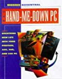 img - for The Hand-Me-Down PC: Upgrading and Repairing Personal Computers book / textbook / text book