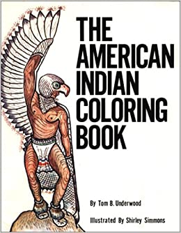 The American Indian Coloring Book (Coloring Books): Tom B. Underwood ...