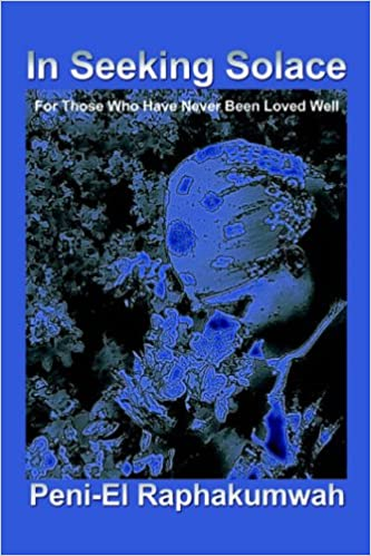 Book In Seeking Solace: For Those Who Have Never Been Loved Well