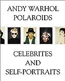 Andy Warhol: Polaroids, Celebrities and Self-Portraits