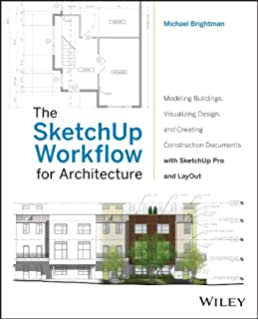 SketchUp & LayOut for Architecture: The Step by Step Workflow of