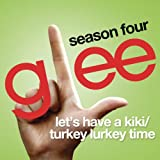 Let's Have A Kiki / Turkey Lurkey Time (Glee Cast Version featuring Sarah Jessica Parker)