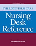 The Long-Term Care Nursing Desk Reference, Barbara Acello, 1601462751