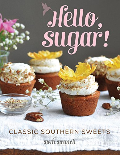 Sweet Branch (Hello, Sugar!: Classic Southern Sweets)