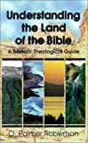 Understanding the Land of the Bible: A Biblical-Theological Guide