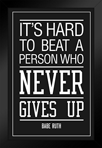 Framed Ruth Babe (Babe Ruth Hard to Beat Person Who Never Gives Up Quote Framed Poster 14x20 inch)