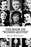 The Book on Women Quotes, Neal Ranzoni, 148953122X