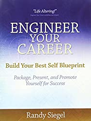 Engineer Your Career: Build Your Best Self Blueprint, 3rd Edition