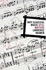 Why Classical Music Still Matters Paperback