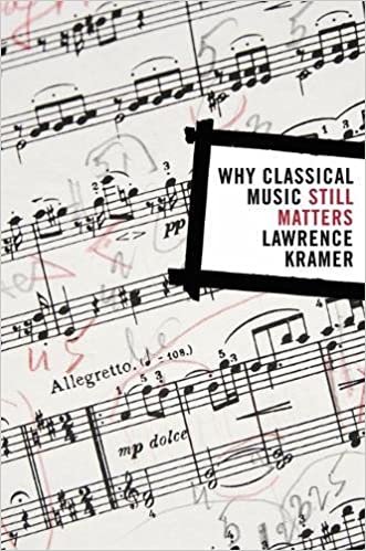 Why Classical Music Still Matters: Lawrence Kramer