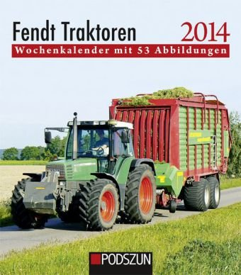 Fendt Traktoren 2013: Wochenkalender mit 53 Abbildungen