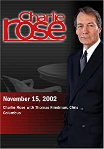 Charlie Rose with Thomas Friedman; Chris Columbus (November 15, 2002)