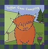 Toffee Goes Camping, Marghanita Hughes, 189982751X