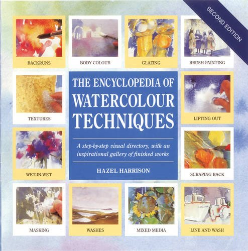 Read Online The Encyclopedia of Watercolour Techniques : A Step-By-Step Visual Directory, With an Inspirational Gallery of Finished Works pdf