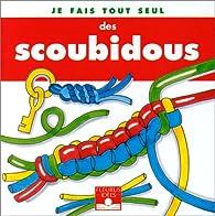 SCOUBIDOUS par Isabelle Bochot