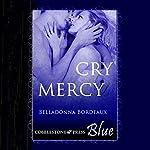 Cry Mercy | Belladonna Bordeaux