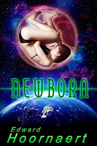 Newborn (Alien Contact for Idiots Book 3)