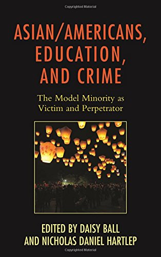 Asian/Americans, Education, and Crime: The Model Minority as Victim and Perpetrator (Race and Education in the Twenty-First Century) (Asian Models compare prices)