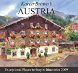 Karen Brown's Austria 2009: Exceptional Places to Stay & Itineraries (Karen Brown's Austria: Exceptional Places to Stay & Itineraries)