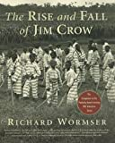 The Rise and Fall of Jim Crow, Richard Wormser, 0312313268
