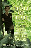 A Change of Heart, Claire Sylvia and William Novak, 0316821497